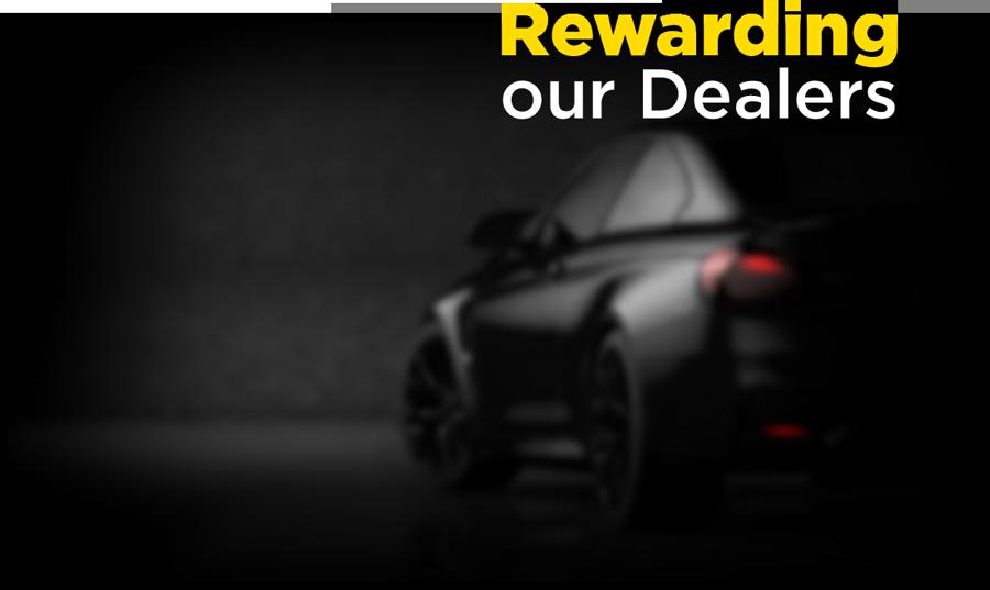 Rewarding our dealers